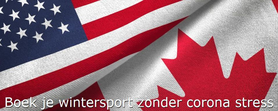 Wat zjn de voorwaarden als je nu met de dreiging van corona een wintersport naar Canada of Amerika boekt
